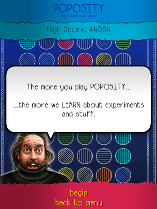 The more you play POPOSITY... the more we LEARN about experiments and stuff.